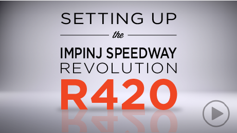 Setting Up the Impinj Speedway Revolution R420